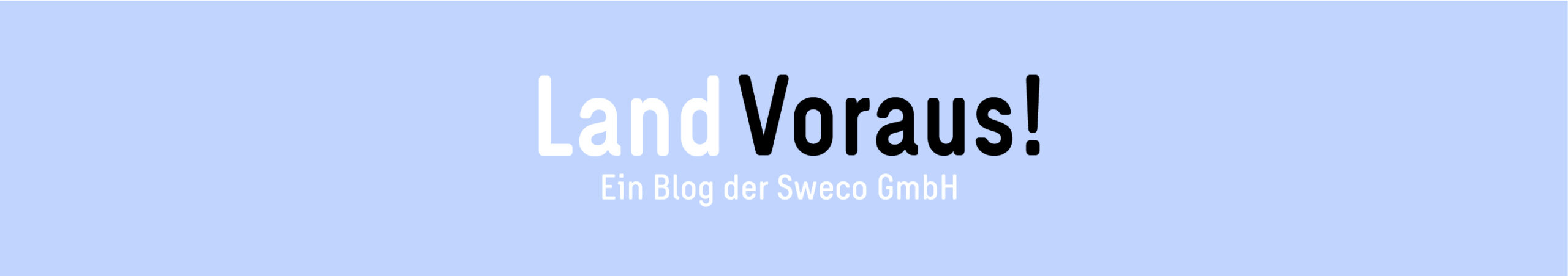 LandVoraus! Blog der Sweco GmbH